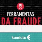 Conheça as top 5 ferramentas da fraude on-line