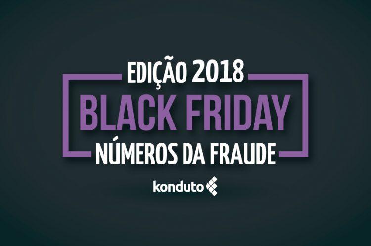 Konduto evita mais de R$ 10 milhões em fraudes na Black Friday 2018